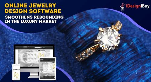 Online Jewelry Design Software Helps Rebounding in the Luxury Market