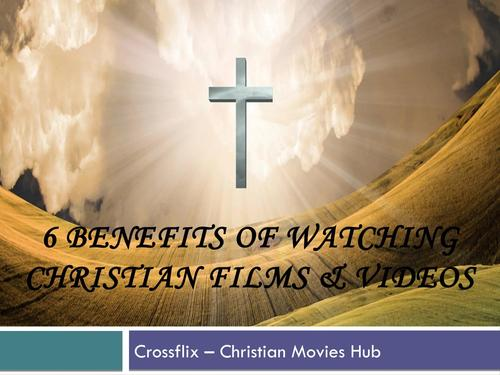 6 Benefits of Watching Christianity Based Content