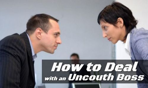 How to Deal with an Uncouth Boss • ModernLifeBlogs