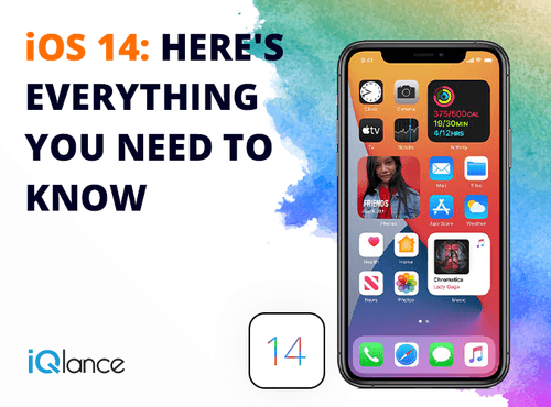 Everything You Need To Know About iOS 14 | iQlance Solutions