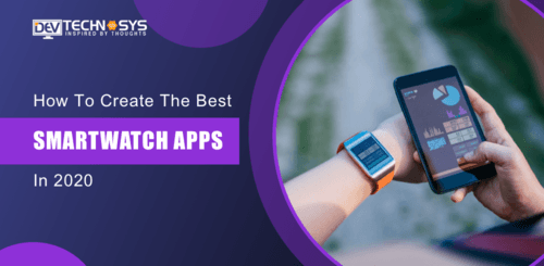 How to Create the Best Smartwatch Apps in 2020?