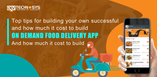 On-Demand Food Delivery App: Getting-Started Tips, Approach and Cost
