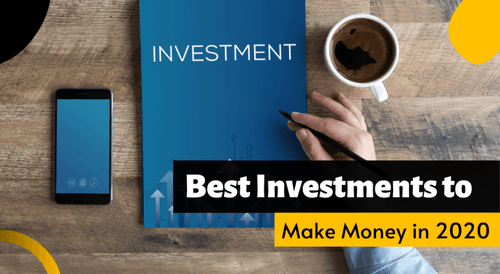 5 Best Investments to Make Money Fast in 2020 | Earn Online