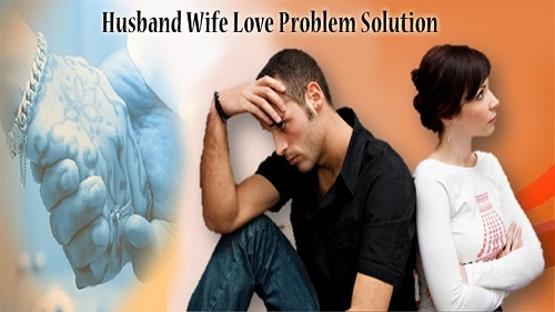 Husband Wife Love Problem Solution Mantra In Hindi
