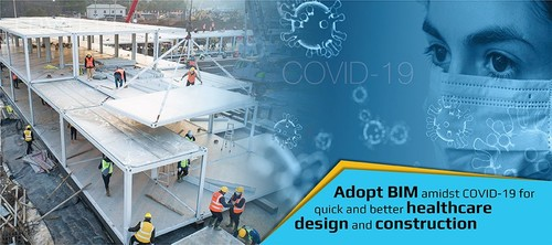 Implement bespoke BIM solutions for Healthcare Construction amidst COVID-19