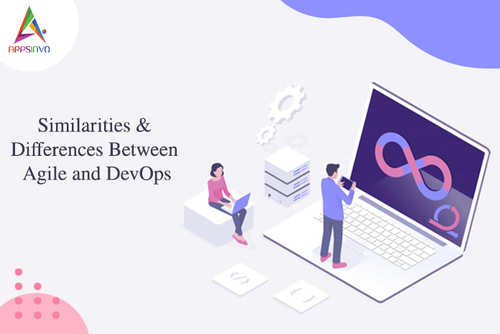 Appsinvo : Similarities & Differences Between Agile and DevOps