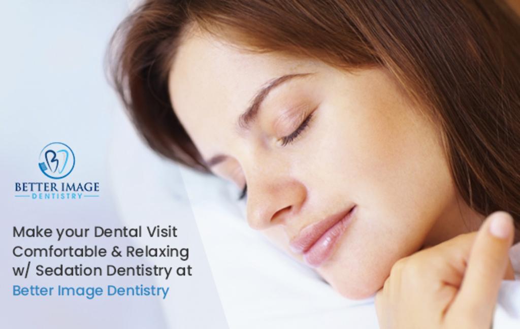 Make Your Dental Visit Comfortable & Relaxing w/ Sedation De... via Better Image Dentistry