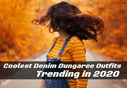Coolest Denim Dungaree Outfits Trending in 2020 • ModernLifeBlogs