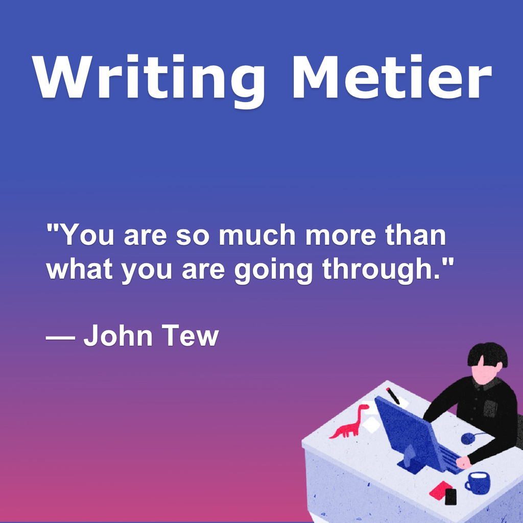 You are so much more than what you are going through.— John... via Writing Metier