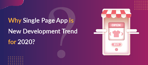 Why Single Page App is New Development Trend in 2020 - All About Apps