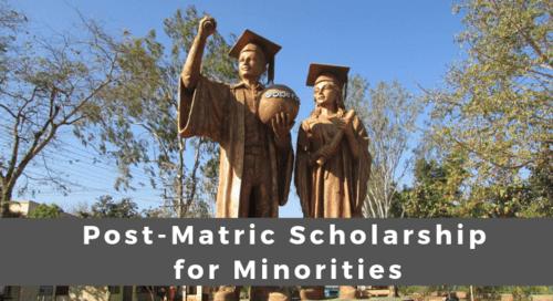 Post-Matric Scholarship for Minorities - Eligibility, Award, Dates, Application