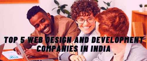 Top 5 Web Design And Development Company In India | BGrowthNinja