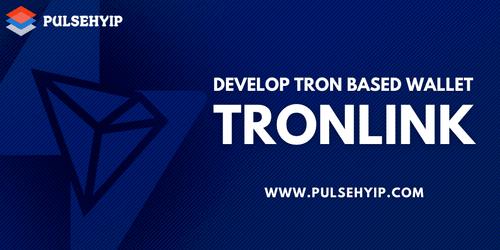 Tron Based Wallet TronLink Development | Pulsehyip