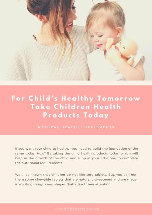 For Child's Healthy Tomorrow Take Children Health Products Today
