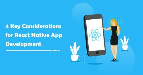 4 Key Considerations for React Native App Development