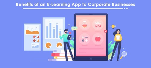 Benefits of an E-Learning App to Corporate Businesses