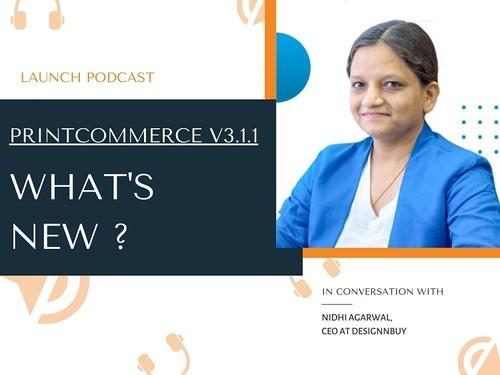 Podcast On Latest Version of WebtoPrint: PrintCommerce 3.1.1