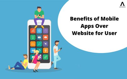Benefits of Mobile Apps Over Website for User   AvyaTech
