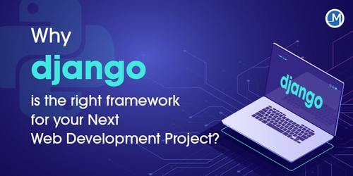 Why Django is the Right Framework for your Next Web Development Project? - Mobio Solutions