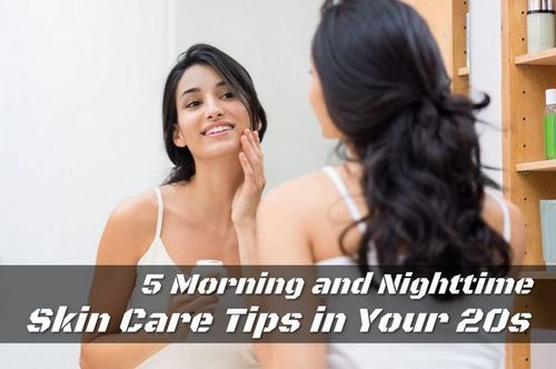 5 Morning and Nighttime Skin Care Tips in Your 20s • ModernLifeBlogs