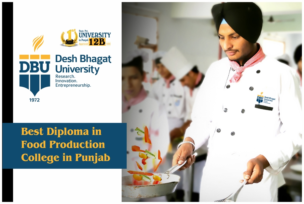 Diploma in Food Production Best in Punjab via Desh Bhagat University