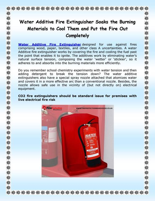 Water Additive Fire Extinguisher Soaks the Burning Materials to Cool Them