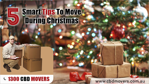 5 Smart Tips To Move During Christmas - CBD Movers™-Call 1300 223 668 Now