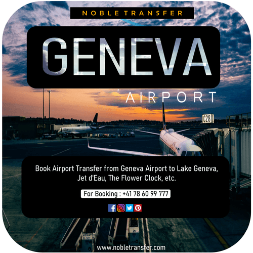 Book Airport Transfer from #Geneva Airport to Lake Geneva, J... via Noble Transfer