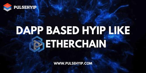 DApp based HYIP EtherChain Development | Pulsehyip