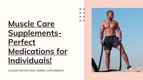 Muscle Care Supplements- Perfect Medications for Individuals!