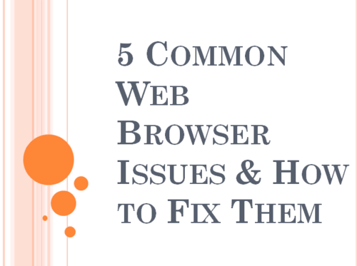 5 Common Web Browser Issues & How to Fix Them