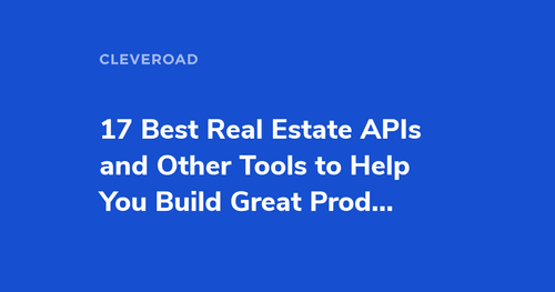 The Top 17 Real Estate APIs and Tools You Need to Know About