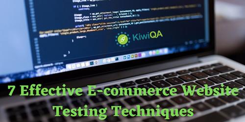 7 Effective E-commerce Website Testing Techniques
