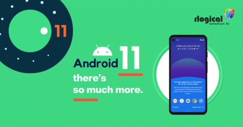 Android 11 Update- The Newest Addition to the Ever-Improving Platform | Rlogical Techsoft Pvt Ltd
