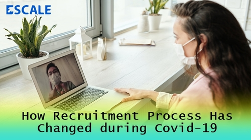 How Recruitment Process Has Changed during Covid-19 via Escale Solutions