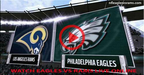 How To Watch Eagles vs Rams Live Stream Online