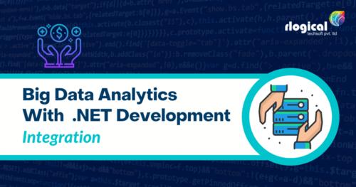 Advantage of Big Data Integration With .NET Development Services   Rlogical Techsoft Pvt Ltd