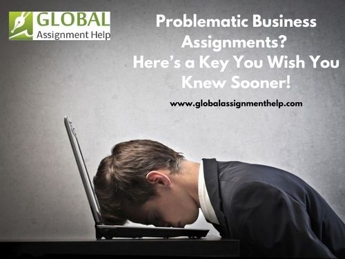 Problematic Business Assignments? Here's a Key You Wish You Knew Sooner!