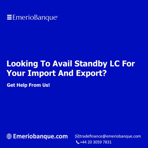 Looking To Avail Standby LC For Your Import And Export - Eme... via Emerio Banque