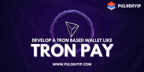Tron Based Wallet TronPay Development | Pulsehyip