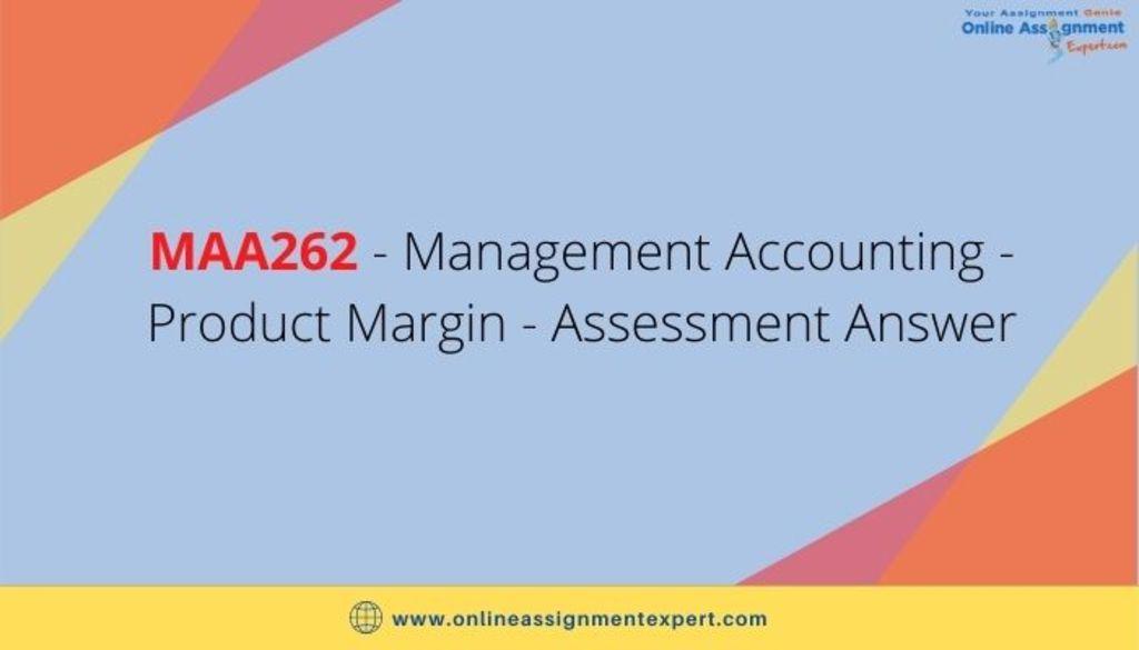 MAA262 – Management Accounting – Product Margin – Assessment... via Koby Mahon