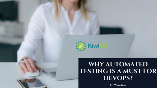 Why Automated Testing Is A Must for DevOps?