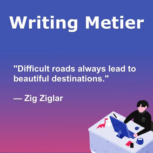 Difficult roads always lead to beautiful destinations. — Zig... via Writing Metier