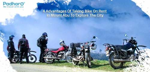 Journey With Bikes On Rent In Mount Abu: Add Adventure to Your Travel Diaries - Padharo Blog