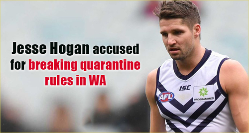 Fremantle Dockers striker Jesse Hogan accused of breaking quarantine rules in WA