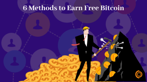 6 Profitable Methods to Earn Bitcoin for free in this new age!