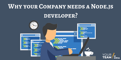Top Reasons to Hire Node.js Developer for your Company