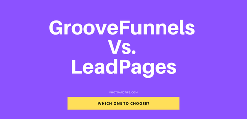 GrooveFunnels Vs. LeadPages: Making Decision for the Best