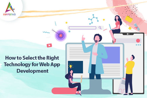 Appsinvo : How to Select the Right Technology for Web App Development