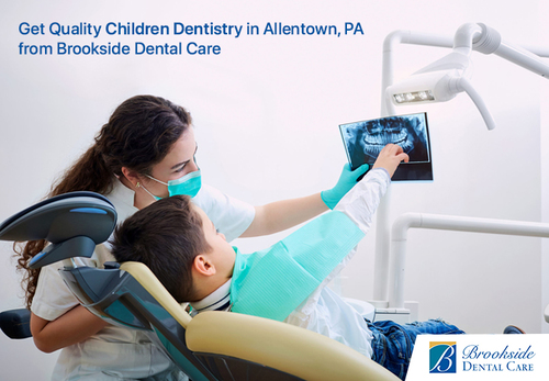 Get Quality Children Dentistry in Allentown, PA from Brooksi... via Brookside Dental Care